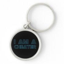 I Am A Cheater Keychain