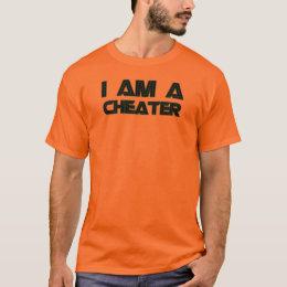 I Am A Cheater T-Shirt