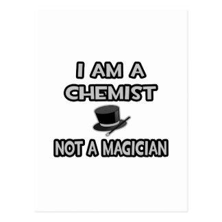 I Am A Chemist ... Not A Magician Postcard