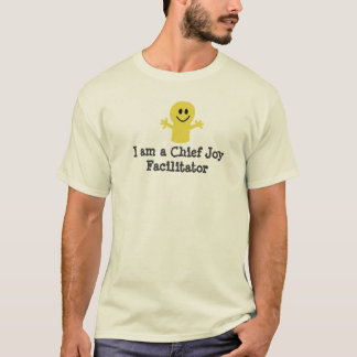 I am a Chief Joy Facilitator Basic T-shirt