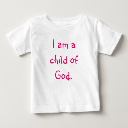 I am a child of God. Baby T-Shirt