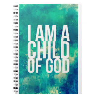 I am a child of God: Notebook for Christians