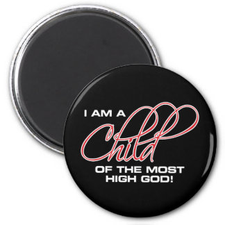 I Am A Child of the Most High God - Osteen Magnet