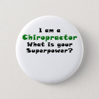 I am a Chiropractor What is your Superpower Pinback Button