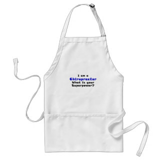 I am a Chiropractor Whats your Superpower Adult Apron