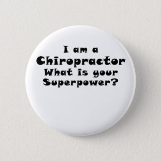 I am a Chiropractor Whats your Superpower Button