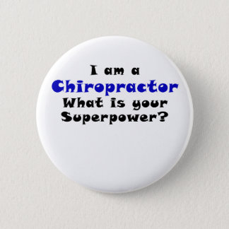 I am a Chiropractor Whats your Superpower Pinback Button