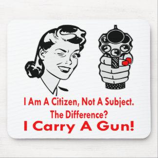 I Am A Citizen Not A Subject I Carry A Gun Mouse Pad