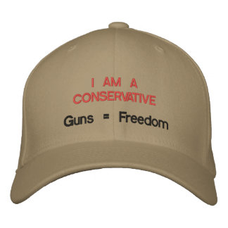 I am a Conservative: Guns = Freedom Embroidered Baseball Cap