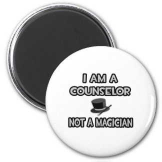 I Am A Counselor ... Not A Magician Magnets