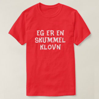 I am a creepy clown in Norwegian red T-Shirt