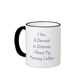 I Am A Damsel In Distress,I Need My Morning Coffee Ringer Mug