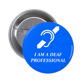 I AM A DEAF PROFESSIONAL (OR OTHER CUSTOM WORD) PINBACK BUTTON