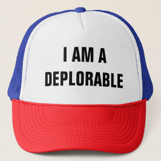 I AM A DEPLORABLE TRUCKER HAT