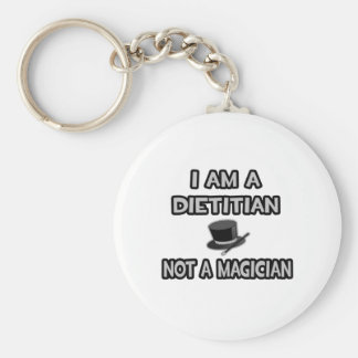 I Am A Dietitian ... Not A Magician Basic Round Button Keychain