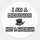 I Am A Dietitian ... Not A Magician Classic Round Sticker