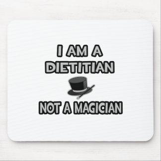 I Am A Dietitian ... Not A Magician Mousepads