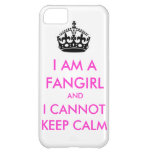 I am a fangirl and i cannot keep calm iphone case cover for iPhone 5C