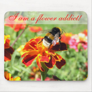I am a flower addict! mouse pad