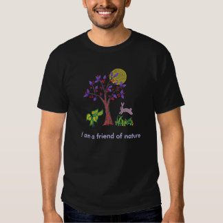 I am a friend of nature painting & quotation t shirt