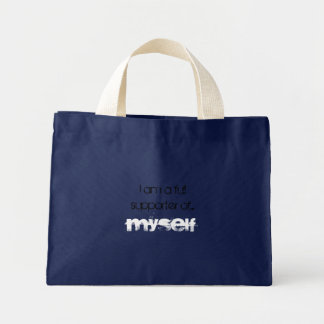 I am a full supporter of... MYSELF Mini Tote Bag