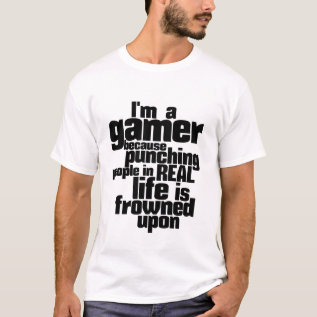 I Am A Gamer Humor And Funny Video Games T Shirt at Zazzle