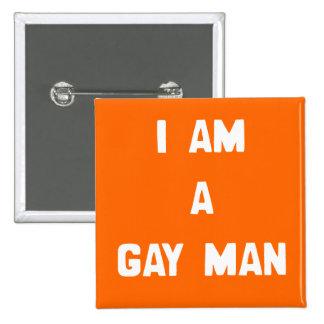 I AM A GAY MAN PINS