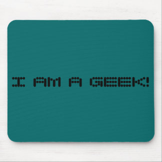 I AM A GEEK! MOUSE PAD