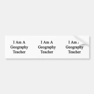 I Am A Geography Teacher Car Bumper Sticker