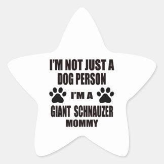 I am a Giant Schnauzer Mommy Star Sticker