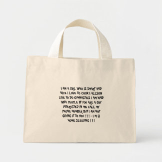 I AM A GIRL WHO IS SMART AND NICE I LOVE TO COO... MINI TOTE BAG