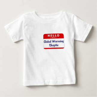 I Am a Global Warming Skeptic Baby T-Shirt