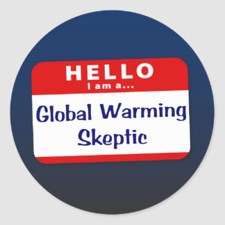 I Am a Global Warming Skeptic Classic Round Sticker