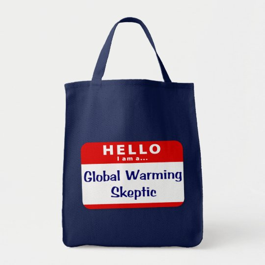 I Am a Global Warming Skeptic Tote Bag