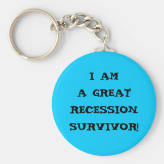 I AM A GREAT RECESSION SURVIVOR KEYCHAIN