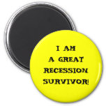 I AM A GREAT RECESSION SURVIVOR MAGNET