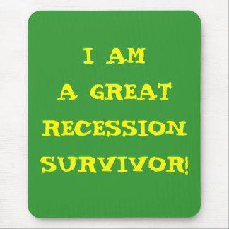 I AM A GREAT RECESSION SURVIVOR MOUSE PAD