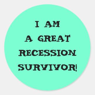 I AM A GREAT RECESSION SURVIVOR ROUND STICKER