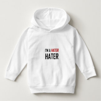 I Am A Hater Hater Hoodie
