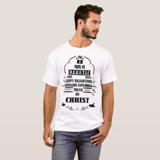 """""""I am a heretic"""" T-Shirt"""