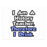 I Am A History Teacher, Therefore I Drink Postcard
