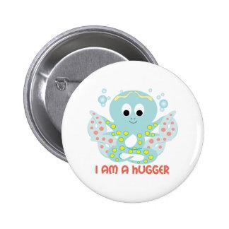 I Am A Hugger Pinback Buttons