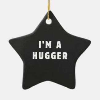 I am a hugger ceramic ornament