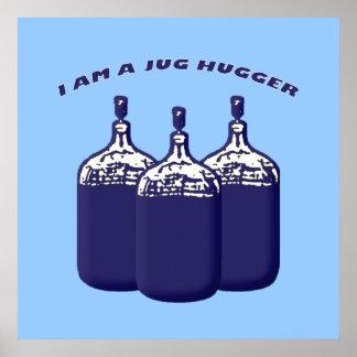 I Am A Jug Hugger Poster