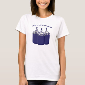 I Am A Jug Hugger T-Shirt