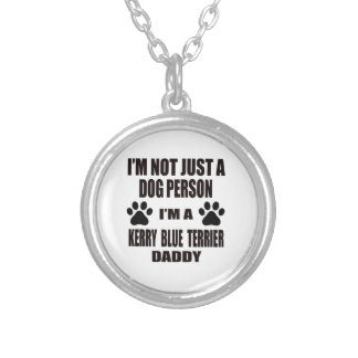 I am a Kerry Blue Terrier Daddy Round Pendant Necklace