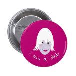 i am a lady pinback button