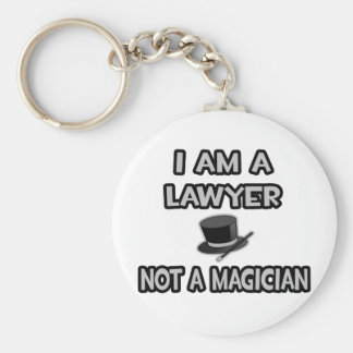 I Am A Lawyer ... Not A Magician Basic Round Button Keychain