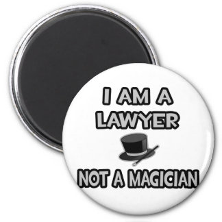 I Am A Lawyer ... Not A Magician Magnet