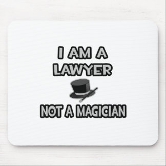 I Am A Lawyer ... Not A Magician Mouse Pad